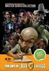 Art of Alex Gallego: Design, Caricatures, Illustration: Madartistpublishing.com Presents Master Series Collection by Mad Artist Publishing (Paperback / softback, 2013)