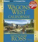 Wagons West California! by Dana Fuller Ross (CD-Audio, 2012)