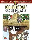 Malen und Entspannen: Grumpy Cat gegen die Welt von Diego Jourdan Pereira (2016, Kunststoffeinband)
