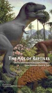 Age of Reptiles : The Art and Science of Rudolph Zallinger's Great Dinosaur M...