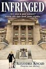 Infringed: Are You a Gun Owner? Know the Law and Your Rights. by Alexandria Kincaid (Paperback / softback, 2015)