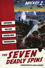 The Seven Deadly Spins: Exposing the Lies Behind War Propaganda by Mickey Z, Michael Zezima (Paperback / softback, 2004)