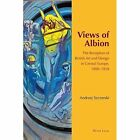 Views of Albion: The Reception of British Art and Design in Central Europe, 1890-1918 by Andrzej Szczerski (Hardback, 2015)