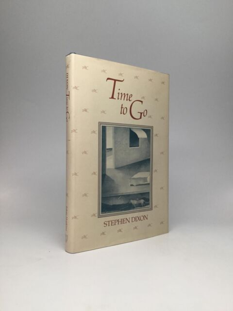 Stephen Dixon / Time to Go First Edition 1984