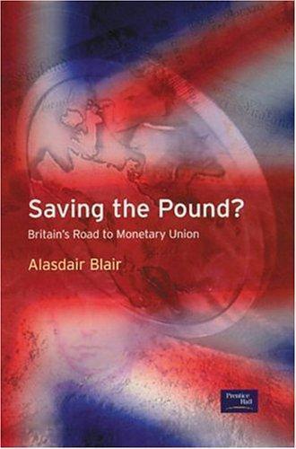 Saving the Pound?: Britain's Road to Monetary Union, Blair, Dr Alasdair, Used; G