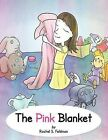 The Pink Blanket by Rachel S. Feldman (Paperback, 2012)