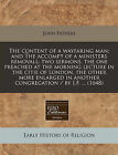 The Content of a Wayfaring Man; And the Accompt of a Ministers Removall: Two Sermons, the One Preached at the Morning Lecture in the Citie of London, the Other More Enlarged in Another Congregation / By J.F. ... (1648) by John Fathers (Paperback / softback, 2011)