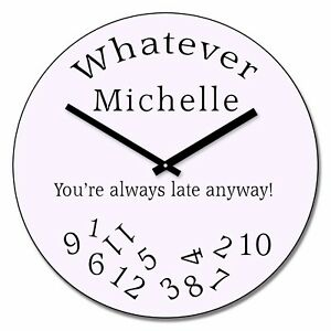 Personalised-Whatever-You-039-re-Always-Late-Design-Wall-Clock-Add-Name-Gift-30cm