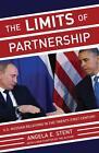 The Limits of Partnership: U.S.-Russian Relations in the Twenty-First Century von Angela E. Stent (2015, Taschenbuch)