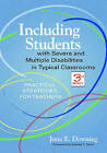 Including Students with Severe and Multiple Disabilities in Typical Classrooms: Practical Strategies for Teachers by June E. Downing (Paperback, 2008)