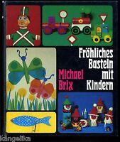 Fröhliches Basteln mit Kindern--Michael Brix--