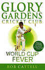 Glory Gardens 4 - World Cup Fever by Bob Cattell (Paperback, 1998)