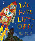 We Have Lift-Off! by Sean Taylor (Paperback, 2014)