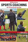 Effective Sports Coaching: A Practical Guide by Alan Lynn (Paperback, 2010)