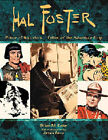 Hal Foster: Prince of Illustrators, Father of the Adventure Strip by Brian M. Kane (Paperback, 2003)