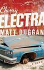 Cherry Electra by Matt Duggan (Paperback / softback, 2013)