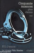 Cinquante nuances plus claires / EL JAMES // 1 ère Edition // Erotisme sado maso
