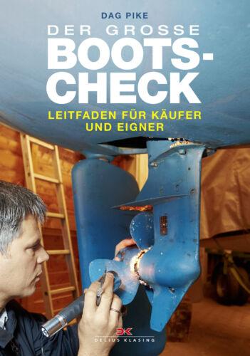 Der große Boots-Check Leitfaden für Käufer und Eigner Kaufberatung Schiffe Buch
