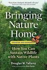 Bringing Nature Home by Douglas W. Tallamy (Paperback, 2009)