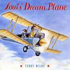 Louis' Dream Plane by Terry Milne (Hardback, 2009)