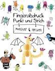 Fingerabdruck, Punkt und Strich - Monster und Helden von Kreativatelier Fischer (2015, Gebundene Ausgabe)