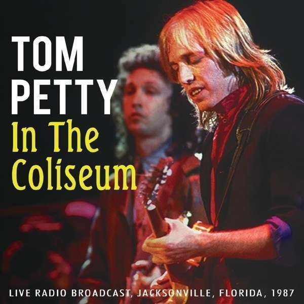 Tom Petty - In The Coliseum NEW CD