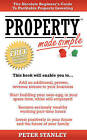 Property Made Simple: The Absolute Beginner's Guide To Profitable Property Investing by Peter Stanley (Paperback, 2006)
