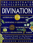 The Illustrated Encyclopedia of Divination: A Practical Guide to the Systems That Can Reveal Your Destiny by Stephen L. Karcher (Paperback, 1998)