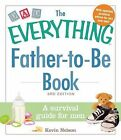 The Everything Father-to-be Book: A Survival Guide for Men by Kevin Nelson (Paperback, 2014)