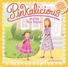 Pinkalicious: Pinkalicious and the New Teacher by Victoria Kann (2014, Paperback)