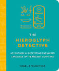 The Hieroglyph Detective: Adventures in Decrypting the Sacred Language of the Ancient Egyptians by Nigel Strudwick (Paperback, 2010)