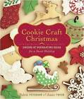 Cookie Craft Christmas: Dozens of Decorating Ideas for a Sweet Holiday by Valerie Peterson, Janice Fryer (Hardback, 2009)