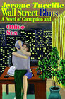 Wall Street Blues: A Novel of Corruption and Office Sex by Jerome Tuccille (Paperback / softback, 1988)
