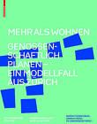 Mehr ALS Wohnen: Genossenschaftlich Planen - Ein Modellfall Aus Zurich by Birkhauser (Hardback, 2015)