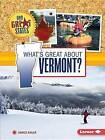 What's Great about Vermont? by Darice Bailer (Paperback / softback, 2015)