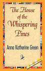The House of the Whispering Pines by Anna Katharine Green (Hardback, 2007)