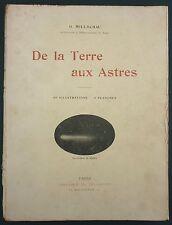 MILLOCHAU - DE LA TERRE AUX ASTRES - DELAGRAVE 1922 - ASTRONOMIE