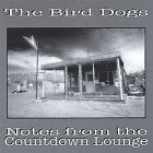 Notes from the Countdown Lounge by The Bird Dogs (CD, Mar-2005, Bone Tone Records)