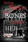 Nothing Save the Bones Inside Her by Clayton Lindemuth (Paperback / softback, 2013)