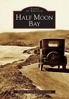 Half Moon Bay by Jerry Crow, Kathleen Manning (Paperback / softback, 2005)