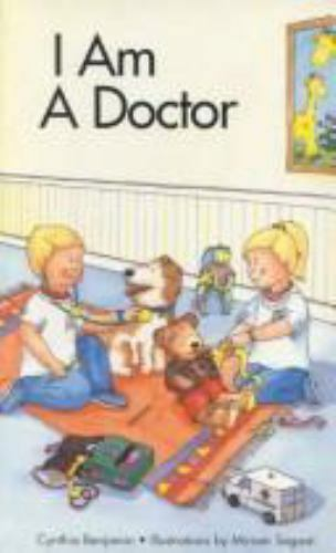 I Am a Doctor by Cynthia Benjamin