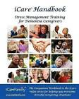 Icare Handbook: The Companion Workbook for Icare Stress Management Training for Dementia Caregivers by Inc Photozig (Paperback / softback, 2011)