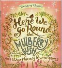 Here We Go Round Mulberry Bush and Other Nursery Rhyme Games by Hinkler Books (Paperback, 2015)