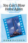 You Can't Blow Home Again by Herb Payson (Paperback, 1999)
