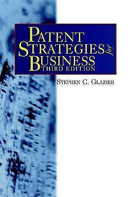 1 of 1 - NEW PATENT STRATEGIES FOR BUSINESS by Stephen C. Glazier