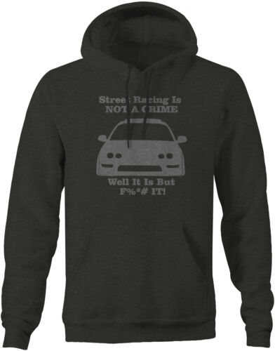Sweatshirt Acura Integra Street Racing is NOT A CRIME