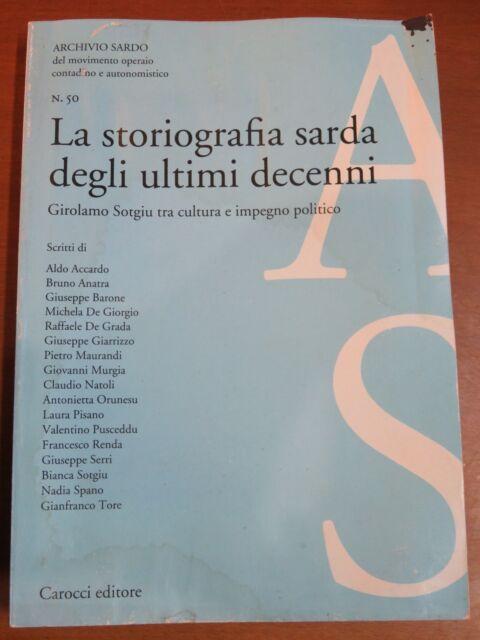 LA STORIOGRAFIA SARDA DEGLI ULTIMI DECENNI Girolamo Sotgiu tra cultura e impegno