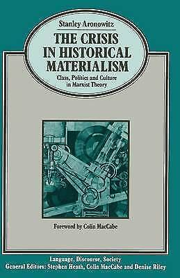 1 of 1 - The Crisis in Historical Materialism: Class, Politics and Culture in Marxist The