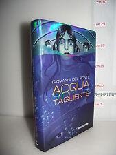 LIBRO Giovanni Del Ponte ACQUA TAGLIENTE ed.2008 De Agostini