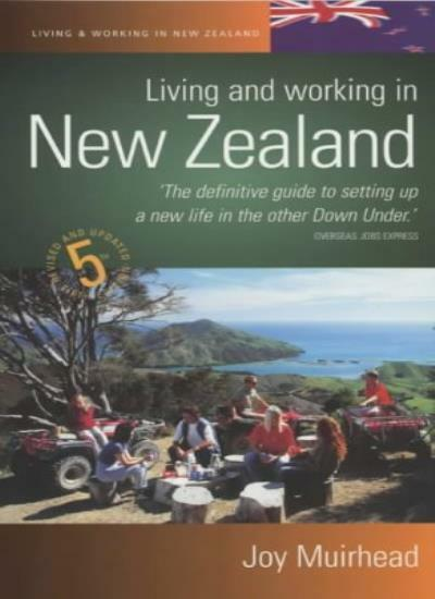 Living and Working in New Zealand: How to Build a New Life in New Zealand By Jo
